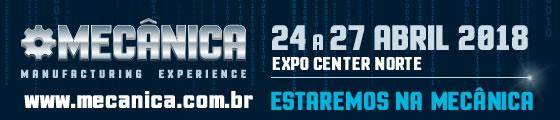 Mecânica - Manufacturing Experience - 24 a 27 de Abril de 2018 - Expo Center Norte